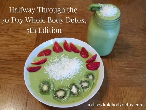 Top 15 Reasons To Join Us for the 30 Day Whole Body Detox, 5th Edition